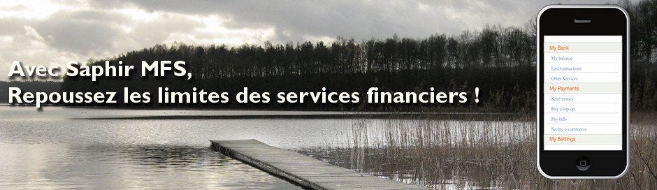 With Saphir MFS, take your financial services to new horizons !